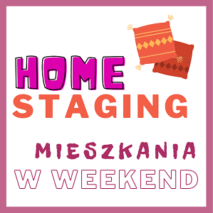 Home Staging w Weekend